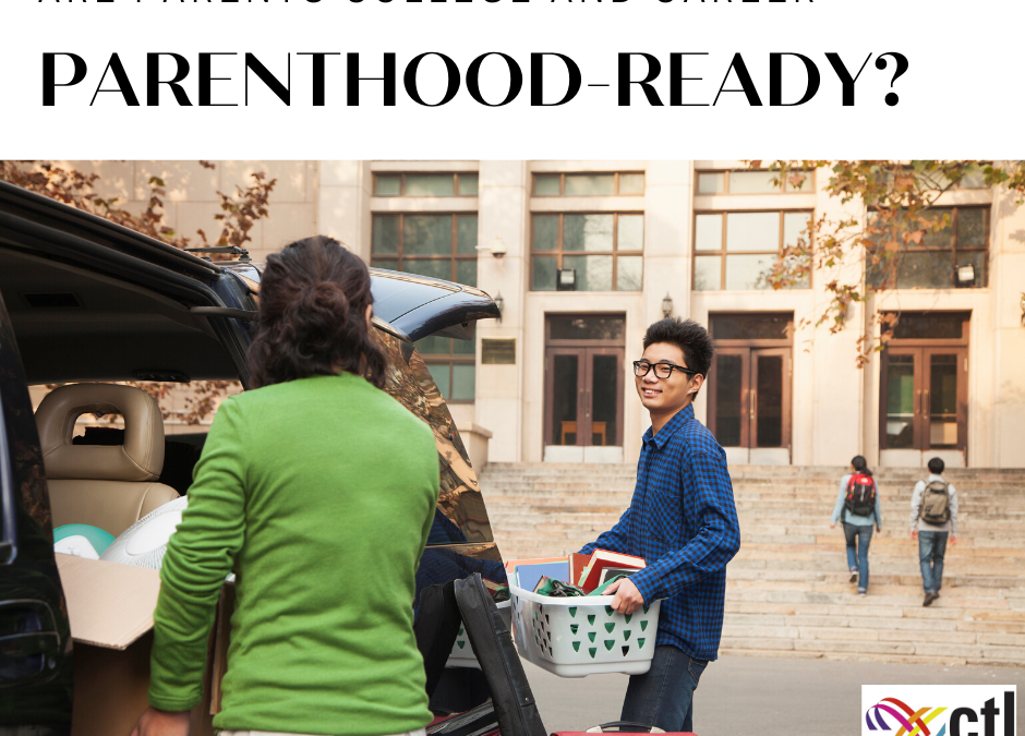 Are Parents College and Career Parenthood-Ready?
