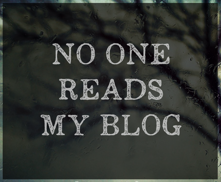 If your blog post fell in the forest would anybody read it?