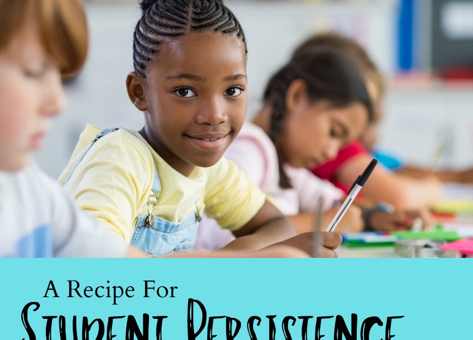 A Recipe for Student Persistence
